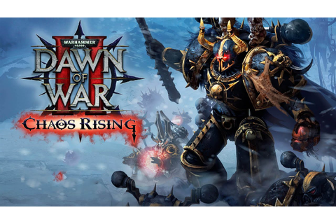 Let's Play Warhammer 40,000: Dawn of War II - Chaos Rising ...