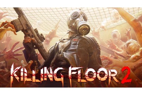 Killing Floor 2 » FREE DOWNLOAD | CRACKED-GAMES.ORG