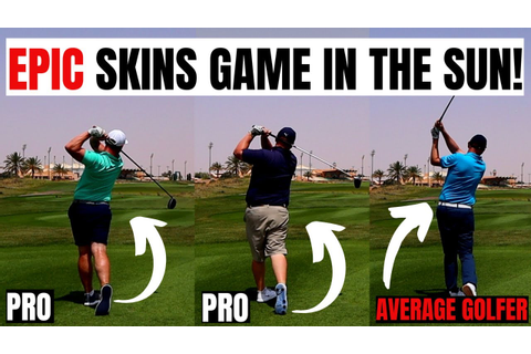GOLF PRO'S VS AVERAGE GOLFER - EPIC SKINS GAME IN THE SUN ...