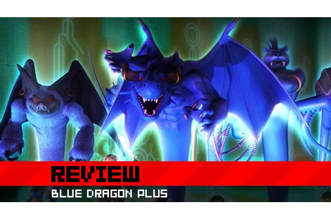 Destructoid review: Blue Dragon Plus