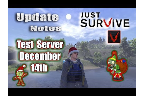 Just Survive Game Play | Test Server Update Notes ...
