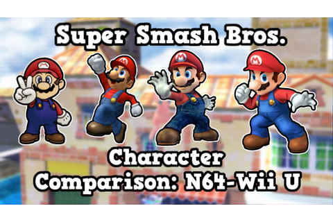 Super Smash Bros. Character Comparison:N64 to Wii U Part 1 ...
