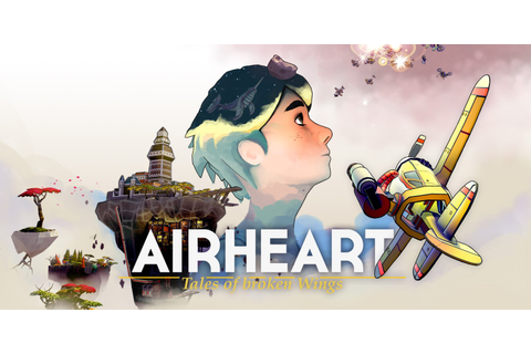 Airheart - Tales of broken Wings | Programas descargables ...