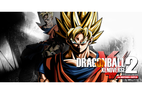 DRAGON BALL XENOVERSE 2 for Nintendo Switch | Nintendo ...