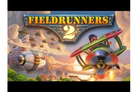 Fieldrunners 2 Gameplay PC HD - YouTube