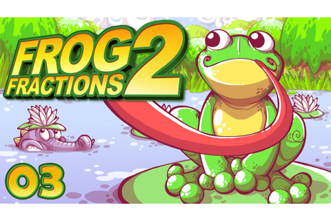 Let's Stream Frog Fractions 2 03 - YouTube