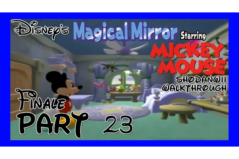 Disney's Magical Mirror Starring Mickey Mouse [23] [Finale ...