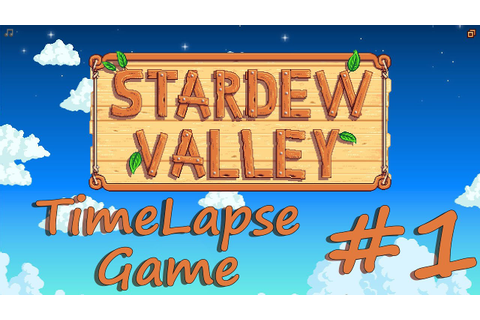 Stardew Valley #1(TimeLapse Game) - YouTube