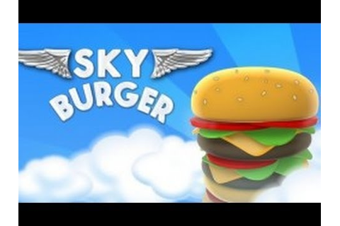 Sky Burger - Android Game - YouTube