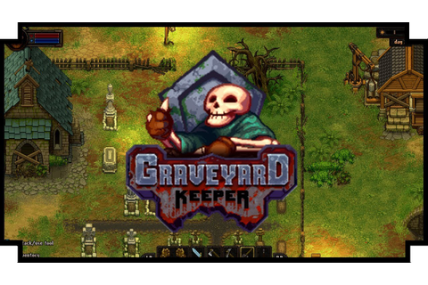 Graveyard Keeper - (Medieval Cemetery Management Game ...