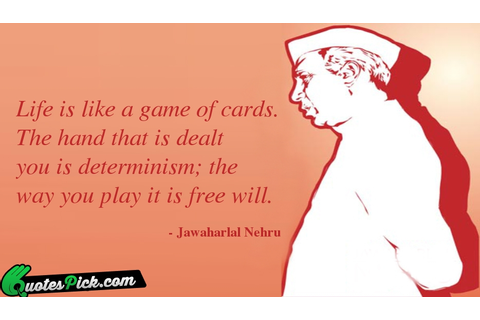 Life Is Like A Game Quote by Jawaharlal Nehru @ Quotespick.com