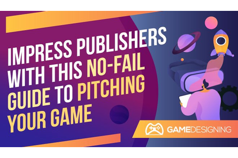 Impress Publishers With This No-Fail Guide to Pitching ...