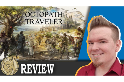 Octopath Traveler Full Review! - The Game Collection - YouTube
