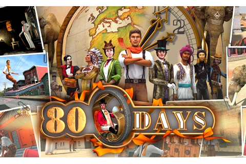 Game 80 Days For Android Apk DATA, Iphone, PC