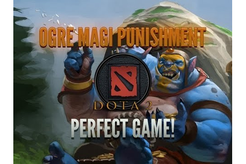 Ogre Magi - Perfect Game! DOTA 2 - YouTube