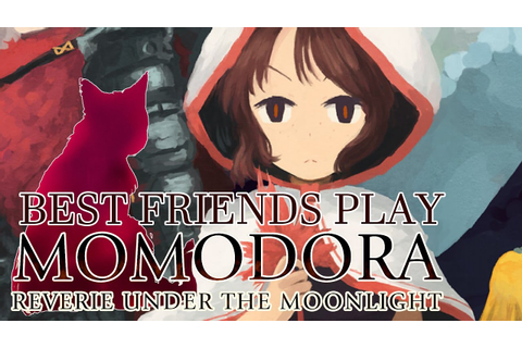 Best Friends Play Momodora: Reverie Under the Moonlight ...