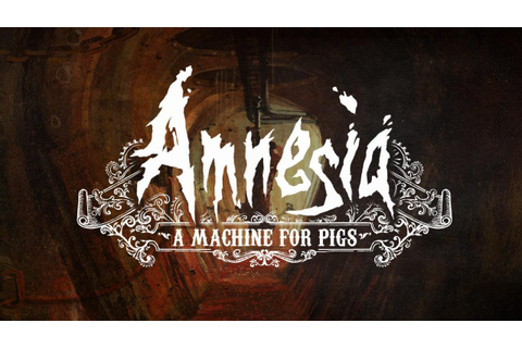 Amnesia: A Machine for Pigs Video Review - IGN Video