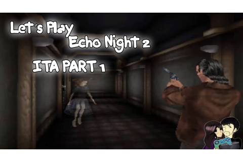 Echo Night 2: The Lord of Nightmares Let's Play ITA Part 1 ...