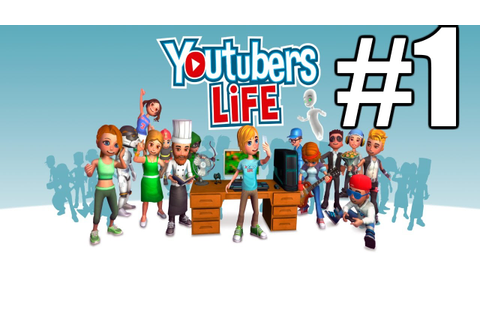 Youtubers Life Gameplay #1 - This is the Life (PC) - YouTube