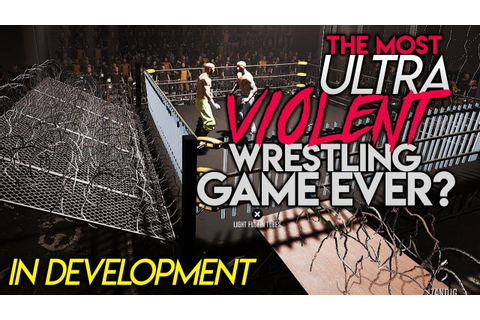 Most ULTRAVIOLENT Wrestling Game EVER is in development ...