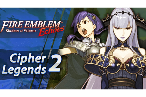 Fire Emblem Echoes: Shadows of Valentia - DLC: Cipher ...