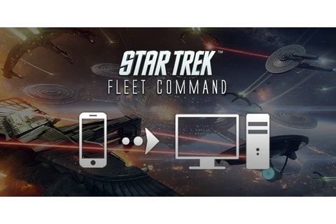 How to play Star Trek Fleet Command on PC or Mac?
