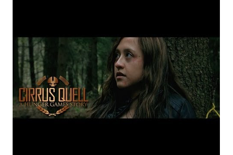 Cirrus Quell - A Hunger Games Story - Part 2 of 6 - YouTube
