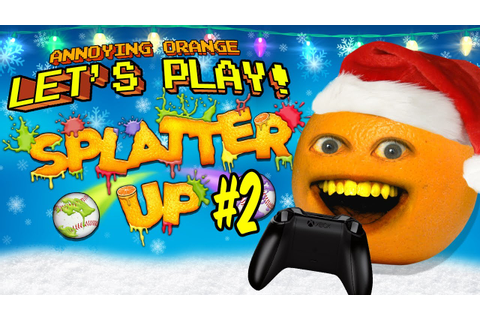 Annoying Orange Let's Play Splatter Up #2: Merry Splatmas ...