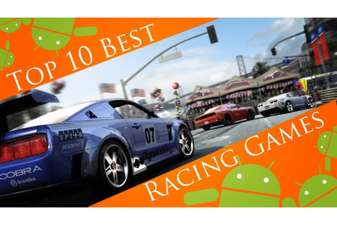 Top 10 Best Android Racing Games 2013 (HD) - YouTube