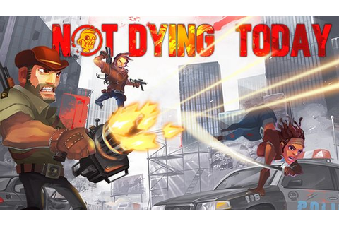 Not Dying Today Free Download PC Games | ZonaSoft