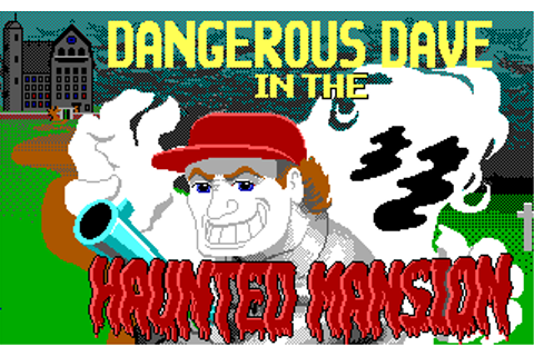 Dangerous Dave in the Haunted Mansion - My Abandonware