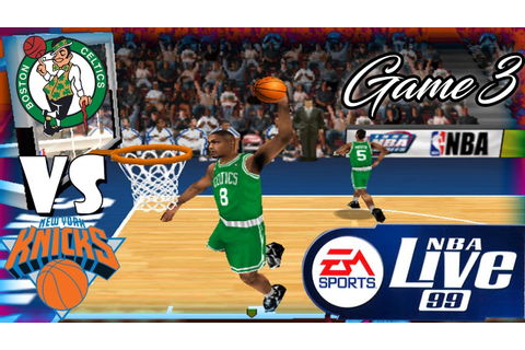 Nba Live 99 Boston Celtics-New York Knicks Playoff game 3 ...