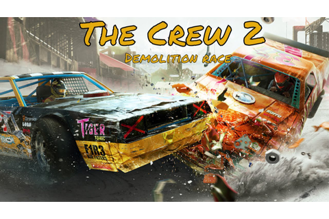 The Crew 2 Demolition race - YouTube