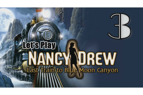 Nancy Drew 13: Last Train to Blue Moon Canyon [03] w ...