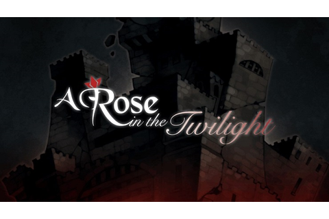 A Rose in the Twilight Review
