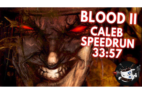 Blood 2 (Caleb) Speedrun in 33:57 - YouTube
