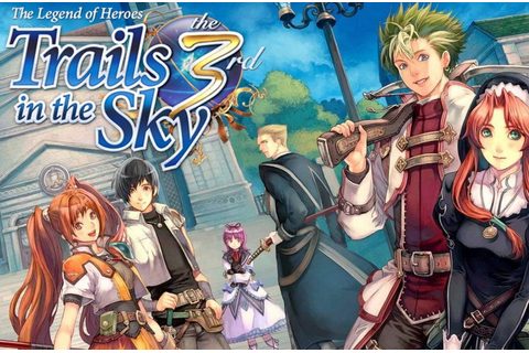 The Legend of Heroes: Trails in the Sky the 3rd · The Best ...