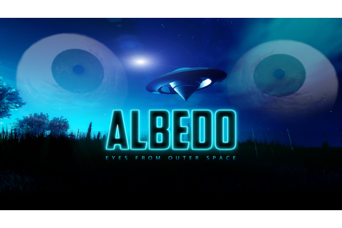 Disponibile Albedo: Eyes from Outer Space su console ...