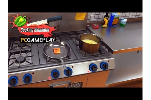 Cooking Simulator Gameplay (PC HD) - YouTube