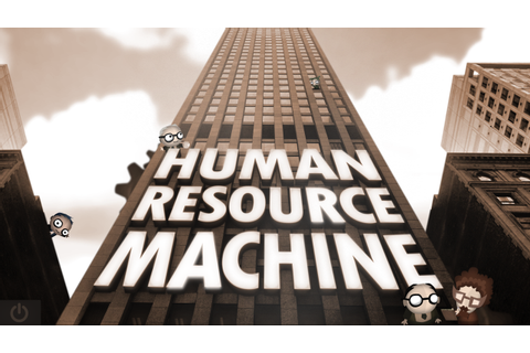 Human Resource Machine will teach you to program and it ...
