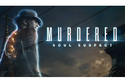 PC GAME | MURDERED: SOUL SUSPECT – 3DM – PROPHET – CODEX ...