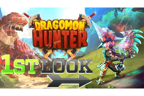 Dragomon Hunter - First Look - YouTube
