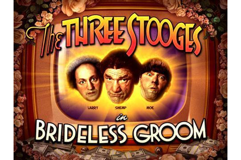 Play Online The Three Stooges: Brideless Groom Slots With ...