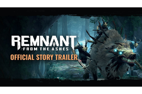 Official Story Trailer | Remnant: From the Ashes - YouTube