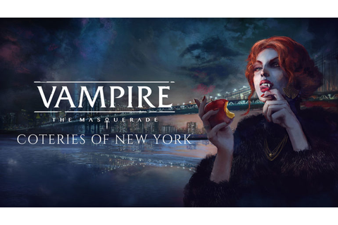 Vampire: The Masquerade - Coteries of New York delayed for ...