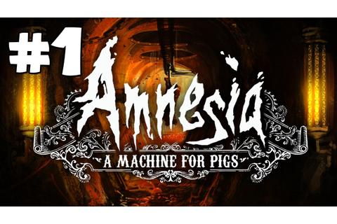 Amnesia: A Machine for Pigs Gameplay Walkthrough ...