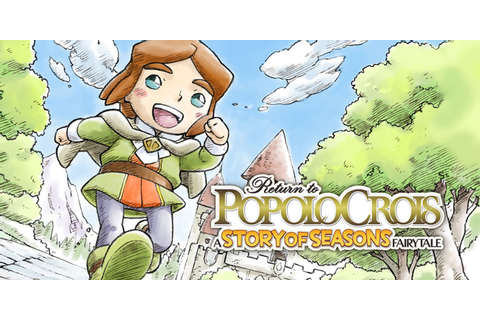Return to PopoloCrois: A STORY OF SEASONS Fairytale | Jeux ...