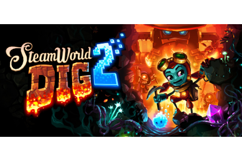 SteamWorld Dig 2 on Steam