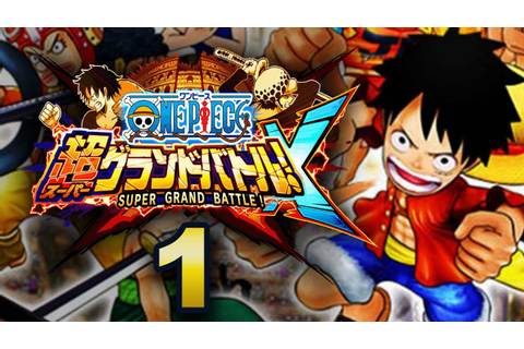 One Piece Super Grand Battle X Walkthrough Part 1 - YouTube