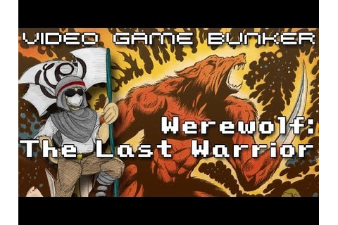 Werewolf: The Last Warrior - Video Game Bunker - YouTube